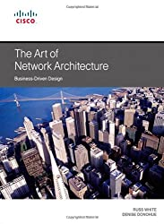 The Art of Network Architecture: Business-Driven Design-