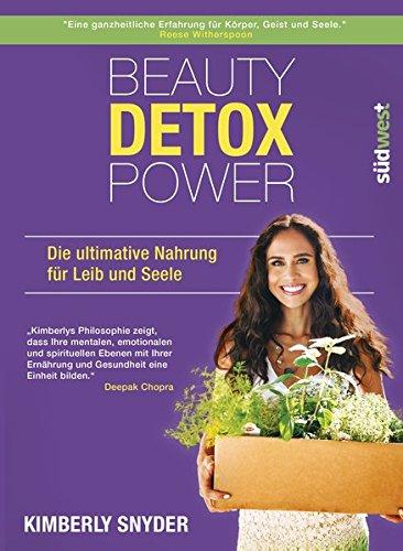 Beauty Detox Power: Die ultimative Nahrung für Leib und Seele
