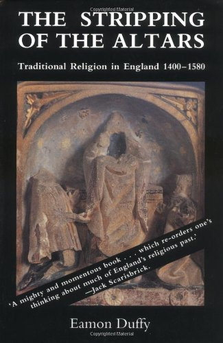 By Eamon Duffy - The Stripping of the Altars: Traditional Religion in England, 1400-1580 (New edition)
