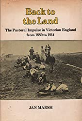 Back to the Land: The Pastoral Impulse in Victorian England from 1880 to 1914