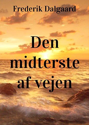 Den midterste af vejen (Danish Edition)