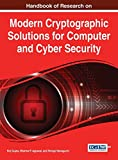 Handbook of Research on Modern Cryptographic Solutions for Computer and Cyber Security (Advances in Information Security, Privacy, and Ethics)
