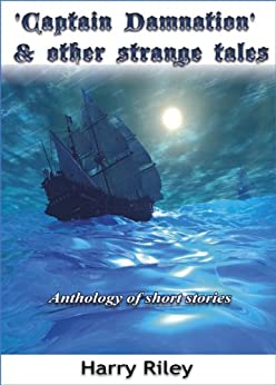Captain Damnation and other strange tales by [Riley, Harry ]