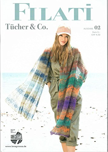 Lana Grossa Filati Tücher & Co. Ausgabe 02 2018 Strickmusterheft