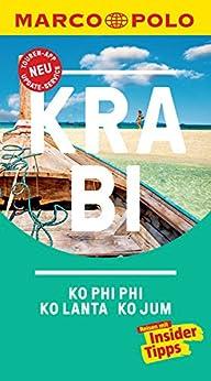 MARCO POLO Reiseführer Krabi, Ko Phi Phi, Ko Lanta: inklusive Insider-Tipps, Touren-App, Update-Service und NEU: Kartendownloads (MARCO POLO Reiseführer E-Book)