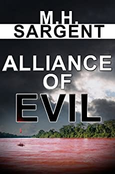Alliance of Evil (An MP-5 CIA Series Thriller  Book 5) by [Sargent, M.H.]