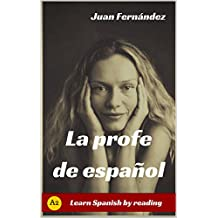 Learn Spanish With Stories (A2): La profe de español - Spanish Pre-intermediate