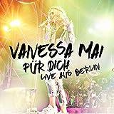 Songtexte von Vanessa Mai - Für dich - Live aus Berlin