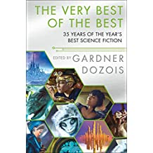 The Very Best of the Best: 35 Years of the Year's Best Science Fiction