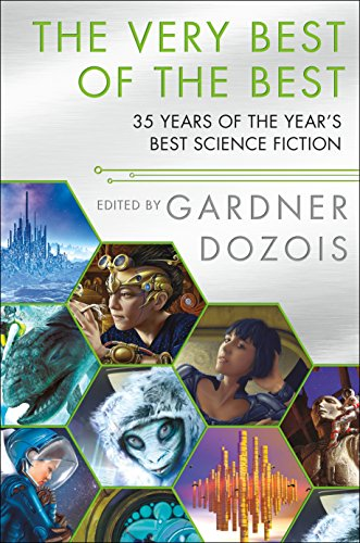 The Very Best of the Best: 35 Years of The Year's Best Science Fiction (English Edition)