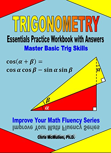 Trigonometry Essentials Practice Workbook with Answers: Master Basic Trig Skills (Improve Your Math Fluency Series) (English Edition)
