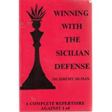Winning with the Sicilian defense: A complete repertoire against 1 e4