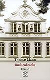 Buddenbrooks. Verfall einer Familie. Roman - Thomas Mann