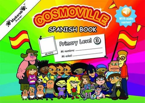 Spanish Book Primary: Level 3 (Cosmoville Series)