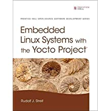 [(Embedded Linux Systems with the Yocto Project)] [By (author) Rudolf J. Streif] published on (January, 2016)