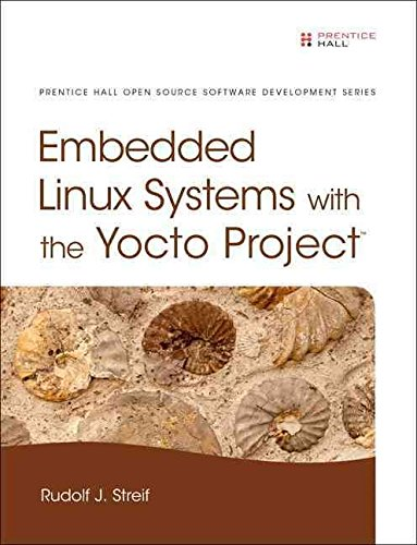 [(Embedded Linux Systems with the Yocto Project)] [By (author) Rudolf J. Streif] published on (January, 2016) par Rudolf J. Streif