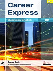 Career Express - Business English B2 Course Book with Audio CDs