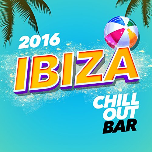 2016 Ibiza Chill out Bar
