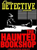 The Haunted Bookshop (Classic Detective Presents)