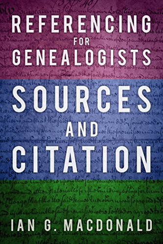 Referencing for Genealogists: Sources and Citation