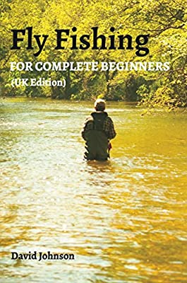 Fly Fishing for Complete Beginners (UK Edition) by Blurb