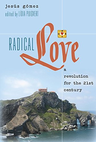 Radical Love: A Revolution for the 21 st  Century (Teaching Contemporary Scholars)