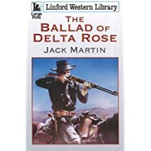The Ballad Of Delta Rose (Linford Western Library)