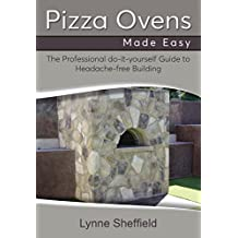 Pizza Ovens Made Easy: A Professional DIY Guide to Headache-Free Building (English Edition)