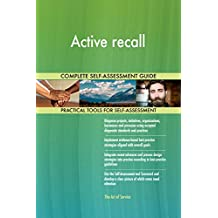 Active recall All-Inclusive Self-Assessment - More than 690 Success Criteria, Instant Visual Insights, Comprehensive Spreadsheet Dashboard, Auto-Prioritized for Quick Results