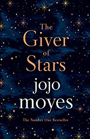 The Giver of Stars: Fall in love with the enchanting 2020 Sunday Times bestseller from the author of Me Before