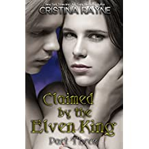 Claimed by the Elven King: Part Three