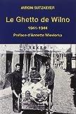 Le Ghetto de Wilno - 1941-1944