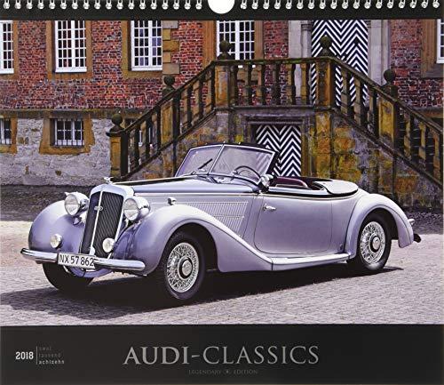 Audi-Classics 2018 - Oldtimer - Bildkalender (33,5 x 29) - Autokalender - Technikkalender - Fahrzeuge