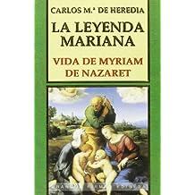 La leyenda mariana: Vida de Myriam de Nazaret (Grandes firmas Edibesa)
