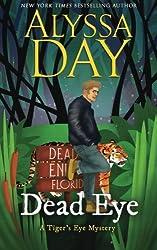 Dead Eye (A Tiger's Eye Mystery) (Volume 1)