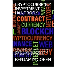 CRYPTOCURRENCY INVESTOR HANDBOOK: A beginner questions and answers guide on how to start your own cryptocurrency journey (English Edition)