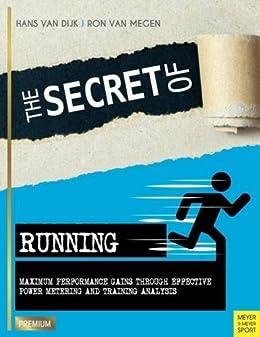 The Secret of Running (Meyer & Meyer Premium) di [Van Dijk, Hans]