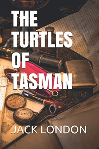THE TURTLES OF TASMAN (JACK LONDON COLLECTION, Band 34)