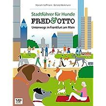FRED & OTTO unterwegs in Frankfurt: Stadtführer für Hunde