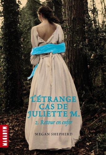 L ETRANGE CAS DE JULIETTE M.T02-RETOUR ENFER