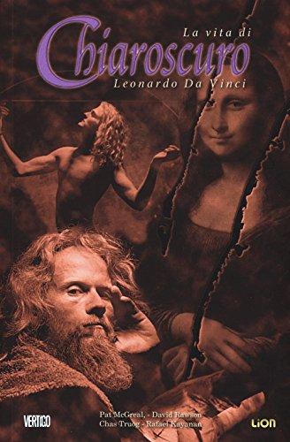 Chiaroscuro. La vita di Leonardo da Vinci