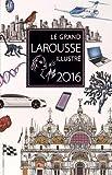 Le grand Larousse illustré 2016 - Larousse - 28/05/2015