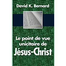 Le point de vue unicitaire de Jésus-Christ