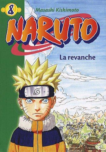 Naruto 08 - la revanche (La Bibliothèque Verte)