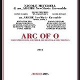 Arc Of O by Nicole Mitchell & An_arche Newmusic Ensemble (2014-05-04)