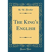 The King's English (Classic Reprint)