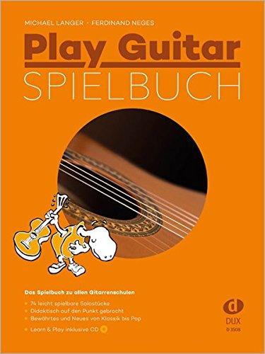 Preisvergleich Produktbild Play Guitar Spielbuch: Das Spielbuch zu allen Gitarrenschulen inkl. Bonus-CD