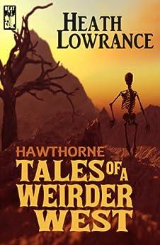 Hawthorne: Tales of a Weirder West (English Edition) di [Lowrance, Heath]