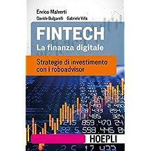 Fintech. La finanza digitale. Strategie di investimento con i roboadvisor