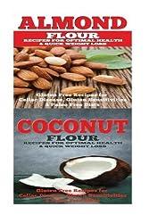 Almond: Coconut: Almond Flour & Coconut Flour - Gluten Free Cookbook for Paleo Diet, Celiac Diet & Wheat Free Diet by Emma Rose (2015-08-19)